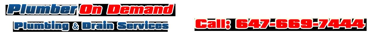 Plumber On Demand   647-669-7444   Plumbing & Drain Services